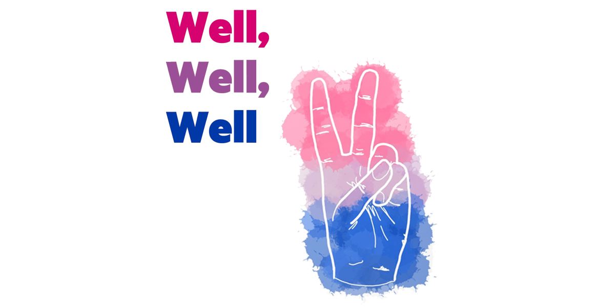Bisexual Health and Visibility Podcast | Well, Well, Well