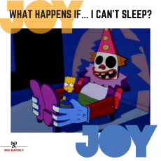 What Happens If… I Can't Sleep?