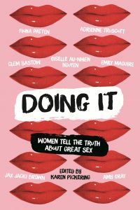 DOING IT – WOMEN TELL THE TRUTH ABOUT GREAT SEX