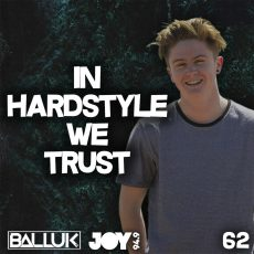 IN HARDSTYLE WE TRUST // EP.62